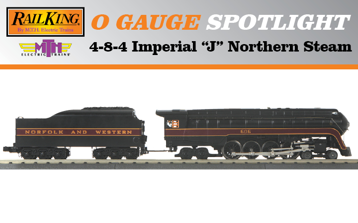"Product Spotlight - RailKing 4-8-4 Imperial ""J"" Northern"